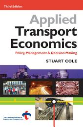 Applied Transport Economics: Policy, Management & Decision Making, Edition 3