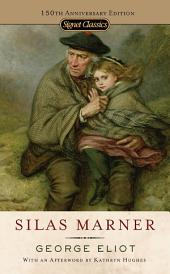 Silas Marner: 150th Anniversary Edition