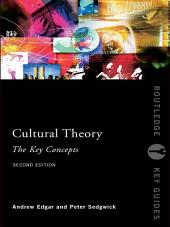 Cultural Theory: The Key Concepts: Edition 2