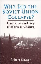Why Did the Soviet Union Collapse?: Understanding Historical Change