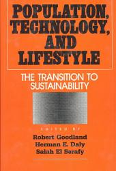 Population, Technology, and Lifestyle: The Transition to Sustainability