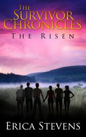The Survivor Chronicles: Book 4, The Risen (Serial story #4)