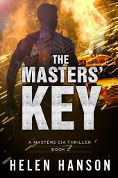 THE MASTERS' KEY - (The Masters CIA Thriller Series Book 2): A Masters CIA Thriller (The Masters CIA Thriller Series Book 2)