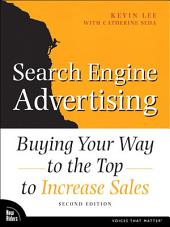 Search Engine Advertising: Buying Your Way to the Top to Increase Sales, Edition 2