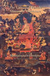 The Universal Vehicle Discourse Literature (Mahāyānasūtrālaṁkāra): by Maitreyanātha/Āryāsaṅga, together with its Commentary (Bhāṣya) by Vasubandhu