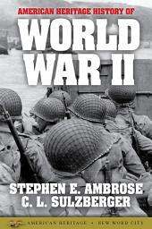 The American Heritage History of World War II