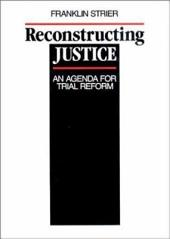 Reconstructing Justice: An Agenda for Trial Reform