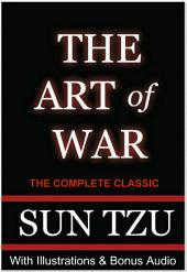 The Art of War - The Complete Classic With Illustrations & Bonus Entire Audiobook