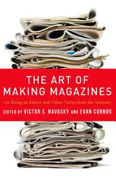 The Art of Making Magazines: On Being an Editor and Other Views from the Industry