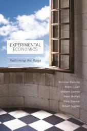 Experimental Economics: Rethinking the Rules