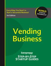 Vending Business: Entrepreneur Magazine's Step-By-Step Startup Guide