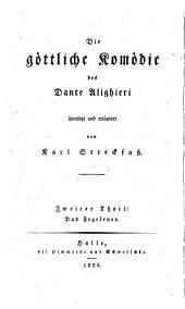 Die Goettliche Komoedie des Dante Alighieri ubersetzt und erlautert von Karl Streckfuss erster [- dritter] Theil: Das Fegefeuer des Dante Alighieri ubersetzt und erlautert von Karl Streckfuss