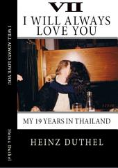 True Thai Love Stories - VII: Even Thai Girls can cry! I always will love you.