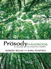 The Prosody Handbook: A Guide to Poetic Form