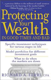 PROTECT YOUR WEALTH IN GOOD TIMES AND BAD