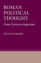 Roman Political Thought: From Cicero to Augustine