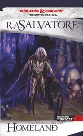 Homeland: The Legend of Drizzt, Book 1