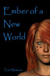 Ember of a New World: Volume 1