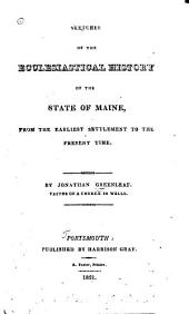 Sketches of the ecclesiastical history of the state of Maine: from the earliest settlement to the present time