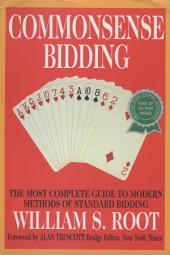 Commonsense Bidding: The Most Complete Guide to Modern Methods of Standard Bidding