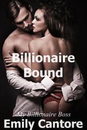 Billionaire Bound: My Billionaire Boss, Part 1 (A BDSM Erotic Romance)