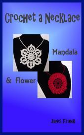 Crochet a Necklace: Mandala & Flower