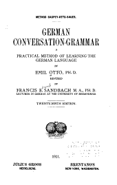 German Conversation-grammar: A Practical Method of Learning the German Language