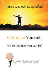 Optimize Yourself: 'To be the BEST you can be'