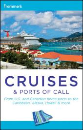 Frommer's Cruises and Ports of Call: Edition 7