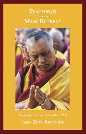 Teachings from Mani Retreat: Chenrezig Institute, December 2000