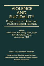 Violence And Suicidality : Perspectives In Clinical And Psychobiological Research: Clinical And Experimental Psychiatry