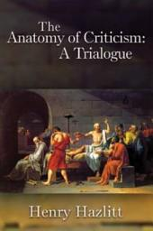 The Anatomy of Criticism: A Trialogue