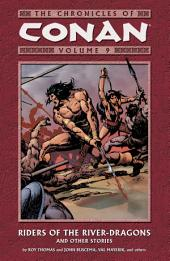 Chronicles of Conan Volume 9: Riders of the River-Dragons and Other Stories