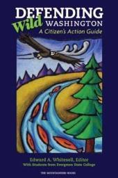 Defending Wild Washington: A Citizen's Action Guide