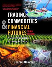 Trading Commodities and Financial Futures: Edition 3