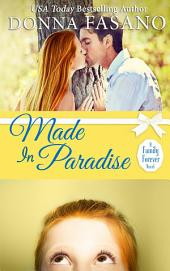Made In Paradise (A Family Forever, Book 2)