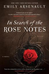 In Search of the Rose Notes: A Novel
