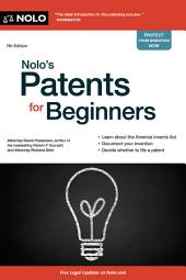 Nolo's Patents for Beginners: Edition 7