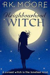 Neighbourhood Witch (Paranormal Romance)