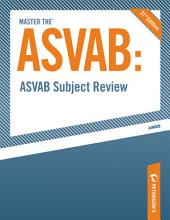 Master the ASVAB--ASVAB Subject Review: Edition 21