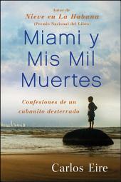 Miami y Mis Mil Muertes: Confesiones de un cubanito desterrado