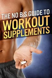The No-BS Guide to Workout Supplements