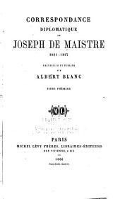 Correspondance diplomatique de Joseph de Maistre, 1811-1817