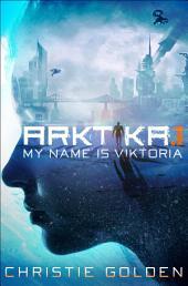 Arktika.1 (Short Story): My Name Is Viktoria