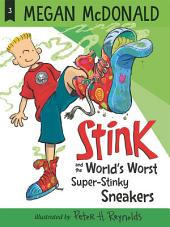 Stink and the World's Worst Super-Stinky Sneakers (Book #3)