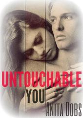 Untouchable You (New Adult Erotic Romance): New Adult Erotic Romance Novella