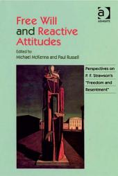 "Free Will and Reactive Attitudes: Perspectives on P.F. Strawson's ""Freedom and Resentment"""