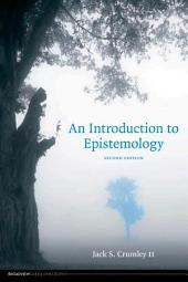 An Introduction to Epistemology, second edition: Edition 2