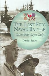 The Last Epic Naval Battle: Voices from Leyte Gulf