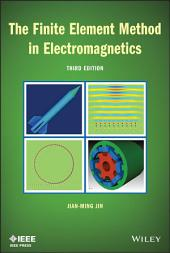 The Finite Element Method in Electromagnetics: Edition 3